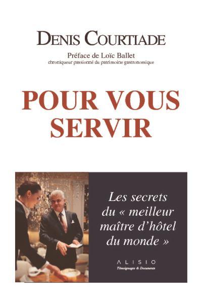 """""""Les secrets du Meilleur Maitre d'hôtel du monde"""" par Denis Courtiade"""